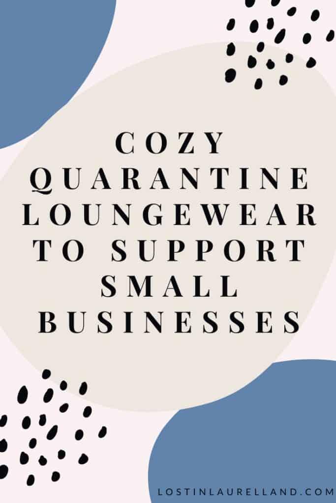 Shop Local - Comfy Outfits for Quarantine Life
