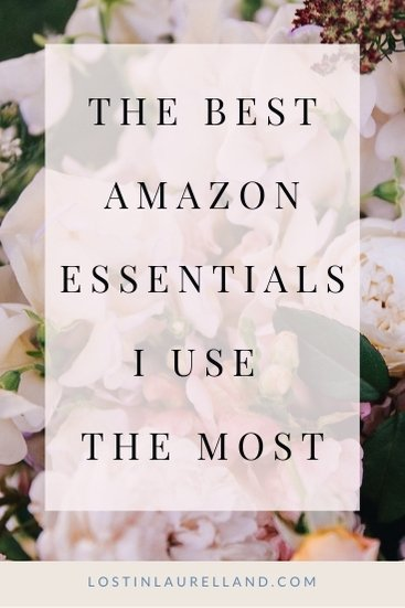 The Best Amazon Essentials I Use The Most Pinterest Cover