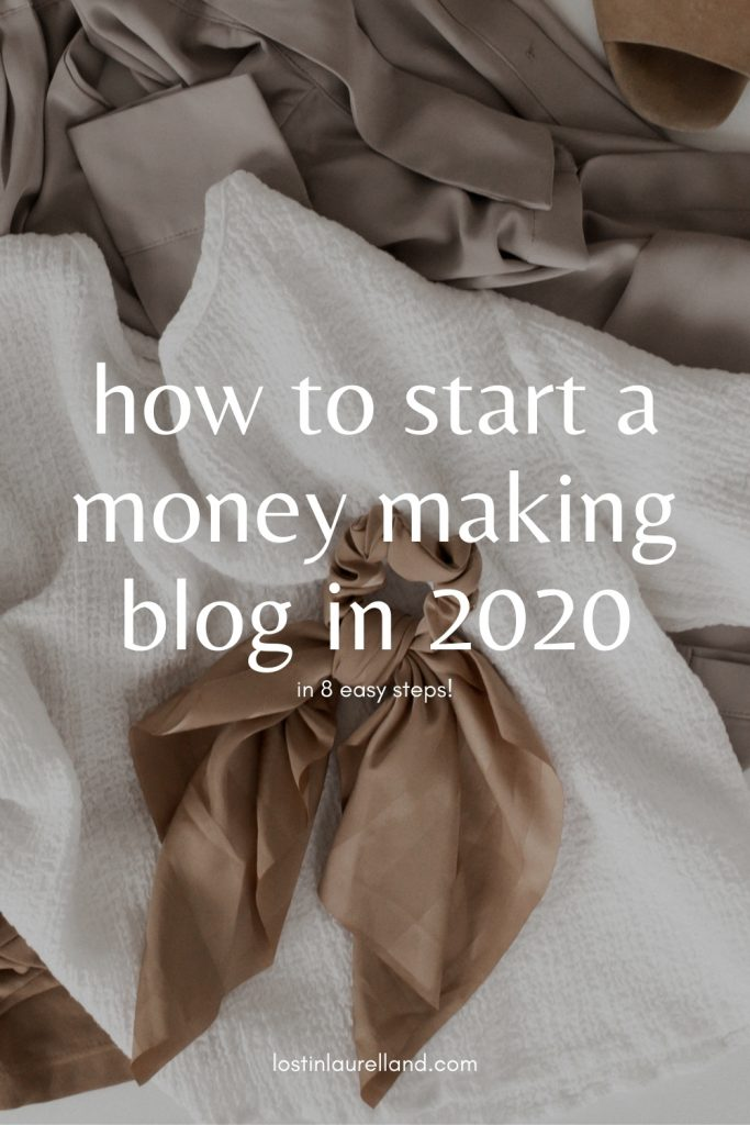 How to start a money making blog in 2020 (in 8 easy steps) from lostinlaurelland.com