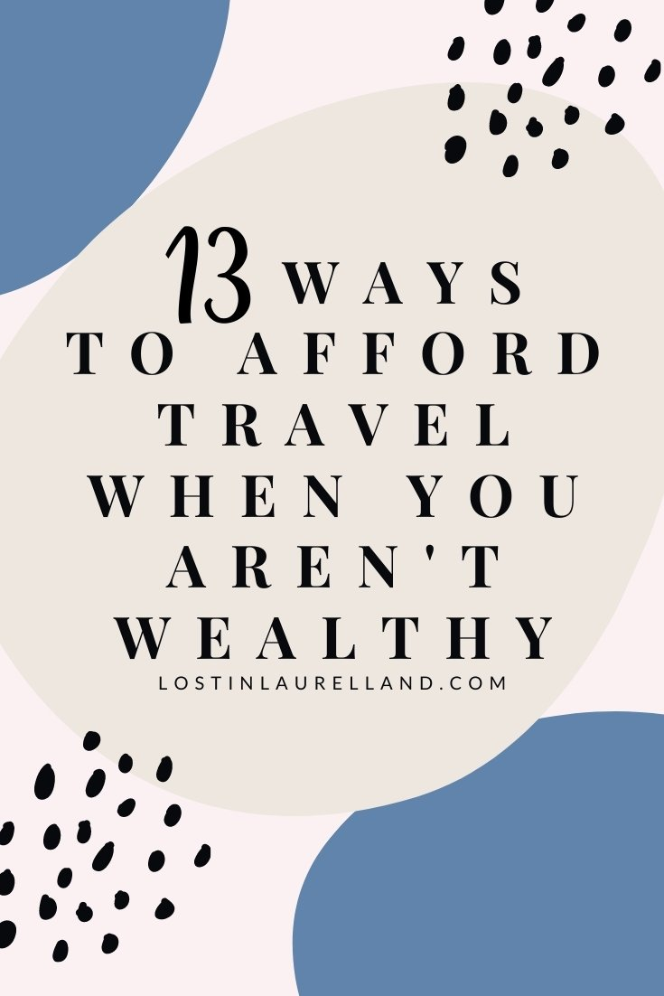 How To Afford Travel When You Aren't Wealthy